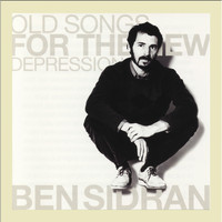 Ben Sidran - Old Songs for the New Depression