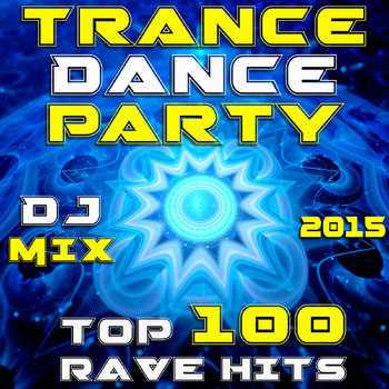 Goa Doc - Trance Dance Party DJ Mix - Top 100 Rave Hits 2015