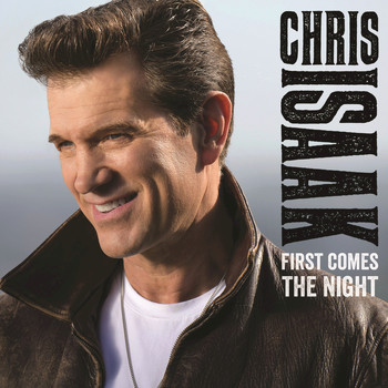 Chris Isaak - First Comes The Night (Deluxe Edition)