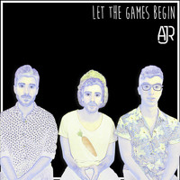 AJR - Let the Games Begin