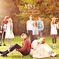 M83 - Saturdays = Youth - Remixes & B-Sides