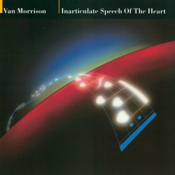 Van Morrison - Inarticulate Speech of the Heart