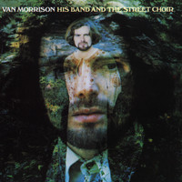 Van Morrison - His Band And The Street Choir (Expanded Edition)