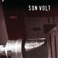 Son Volt - Trace (Expanded & Remastered)