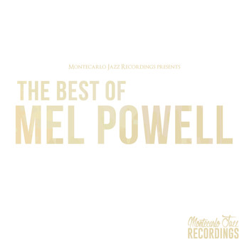 Mel Powell - The Best of Mel Powell
