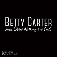 Betty Carter - Betty Carter - Jazz (Ain't Nothing but Soul)