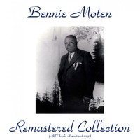 Bennie Moten - Remastered Collection
