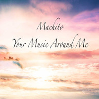 Machito - Your Music Around Me
