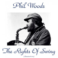 Phil Woods - The Rigths of Swing