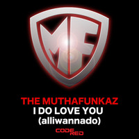 The MuthaFunkaz - I Do Love You