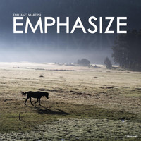 Emiliano Martini - Emphasize