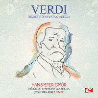 Giuseppe Verdi - Verdi: Rigoletto: Questa o quella (Digitally Remastered)