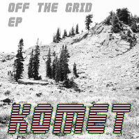 Komet - Off the Grid - Single