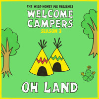 Oh Land - Head Up High (Welcome Campers)