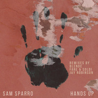 Sam Sparro - Hands Up Remixes