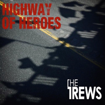 The Trews - Highway of Heroes