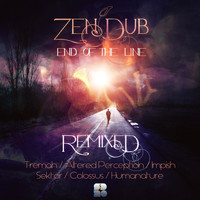 Zen Dub - End of The Line: Remixed
