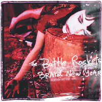 The Bottle Rockets - Brand New Year (Explicit)