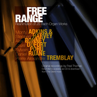 Fred Thomas - Free Range: Reanimation of J.S. Bach Organ Works