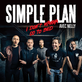 Simple Plan - I Don't Wanna Go To Bed (Avec Nelly) (Version Française)