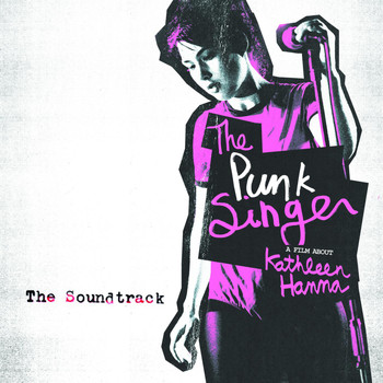 Bikini Kill - The Punk Singer (Original Motion Picture Soundtrack)