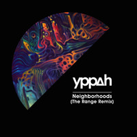 Yppah - Neighborhoods (The Range Remix)