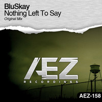 Bluskay - Nothing Left To Say
