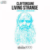 Claytonsane - Living Strange EP (Original Mix)
