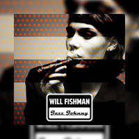 Will Fishman - Jazz-Johnny