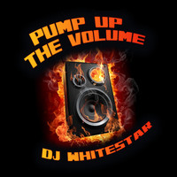 Dj Whitestar - Pump up the Volume