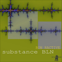 Ron Ractive - Substance Bln