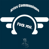 Kriss Communique - Fuck You