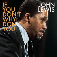 John Lewis - If You Don't Why Don't You - Romantic Ballads