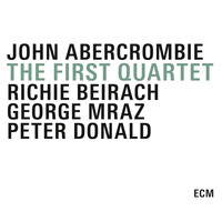 John Abercrombie Quartet - The First Quartet