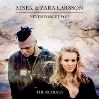 MNEK - Never Forget You (The Remixes)