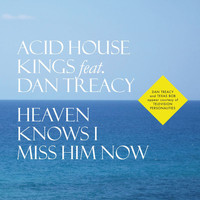 Acid House Kings - Heaven Knows I Miss Him Now / Lost And Found