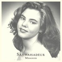 Sambassadeur - Memories / Hours Away
