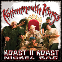 Kottonmouth Kings - Koast II Koast: Nickel Bag (Explicit)
