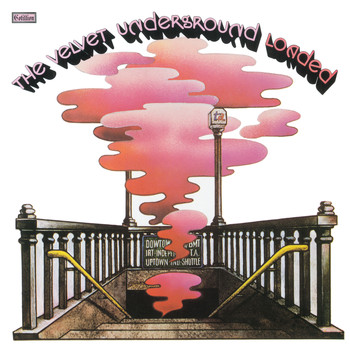 The Velvet Underground - Loaded: Re-Loaded 45th Anniversary Edition