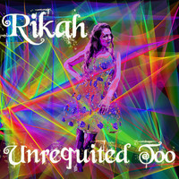 Rikah - Unrequited Too