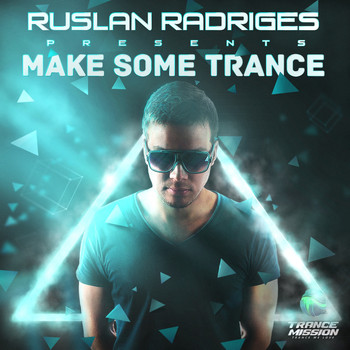 Various Artists - Make Some Trance: Mixed By Ruslan Radriges