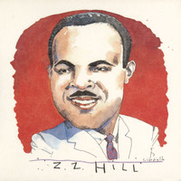 Z.Z. Hill - The Complete Hill Records Collection/United Artists Recordings, 1972-1975