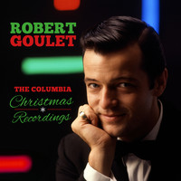 Robert Goulet - The Complete Columbia Christmas Recordings