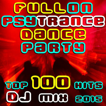 Goa Doc - Fullon Psy Trance Dance Party Top 100 Hits DJ Mix 2015