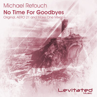 Michael Retouch - No Time For Goodbyes