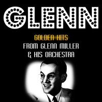 Glenn Miller & His Orchestra - Golden Hits