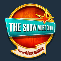 Peter Alexander - THE SHOW MUST GO ON with Peter Alexander