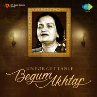 Begum Akhtar - Unforgettable Begum Akhtar