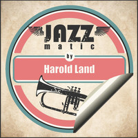 Harold Land - Jazzmatic by Harold Land
