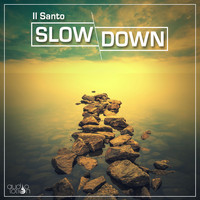 Il Santo - Slow Down